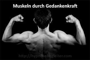 Muskeln durch Gedankenkraft Hypnose Hypnosebegleiter