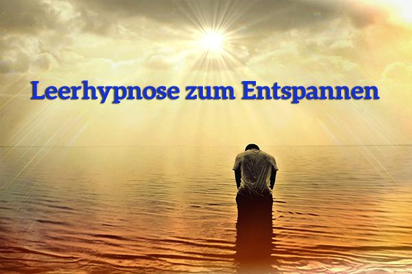 Leerhypnose zum entspannen hypnosebegleiter