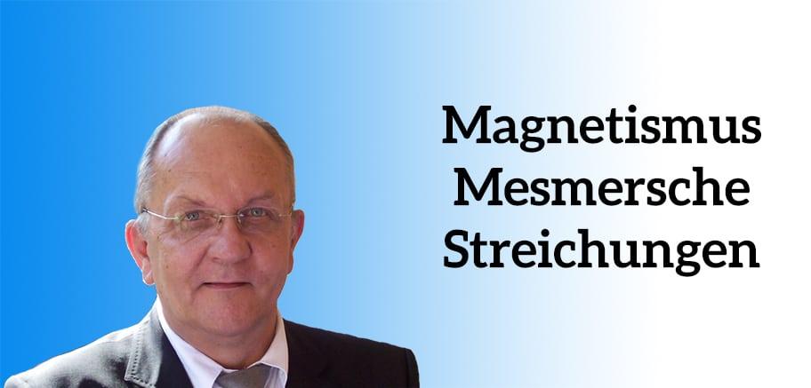 Magnetismus Mesmersche Streichungen